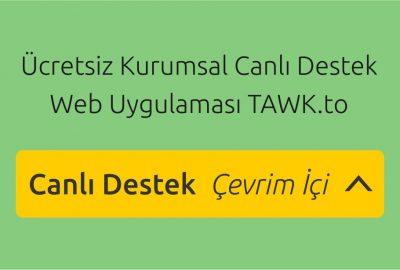 Ücretsiz Kurumsal Canlı Destek Web Uygulaması TAWK.to