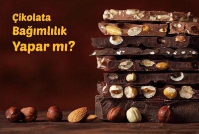 çikolata bağımlılık yapar mı