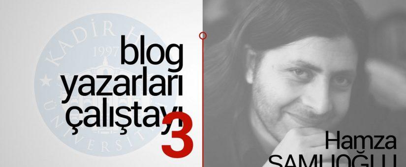 Blog Yazarları Çalıştayı Kadir Has Üniversitesi